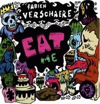 Fabien Verschaere - Eat me.
