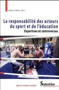 Fabien Wille - La responsabilité des acteurs du sport et de l'éducation - Expertises et controverses.