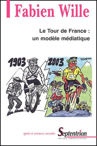 Fabien Wille - Le Tour de France : un modèle médiatique.