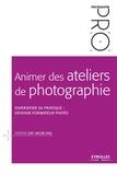 Fabiène Gay Jacob Vial - Animer des ateliers de photographie - Diversifier sa pratique : devenir formateur photo.