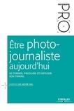 Fabiène Gay Jacob Vial - Etre photojournaliste aujourd'hui - Se former, produire et diffuser son travail.