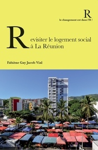 Fabiène Gay Jacob Vial - Revisiter le logement social à La Réunion.