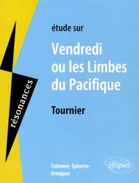 Fabienne Épinette-Brengues - Etude sur Vendredi ou les Limbes du pacifique de Tournier.