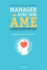 Fabienne Alamelou-Michaille et Laurent Stefano - Manager avec son âme - La méthode des grands dirigeants pour mettre l'humain au cœur du travail.