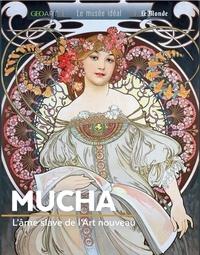 Fabienne Alice - Mucha - L'âme slave de l'Art nouveau.