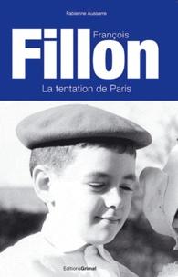 Fabienne Ausserre - Francois Fillon - La tentation de Paris.