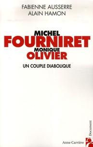 Fabienne Ausserre et Alain Hamon - Michel Fourniret et Monique Olivier - Un couple diabolique.