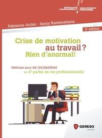 Crise de motivation au travail ? Rien d'anormal !- Méthode pour se (re)motiver en 2e partie de vie professionnelle - Fabienne Autier pdf epub