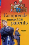 Fabienne Azéma - Comprends mieux tes parents.