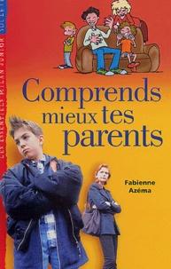 Fabienne Azéma - Comprends mieux tes parents.