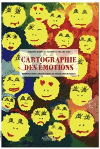 Fabienne Baider et Georgeta Cislaru - Cartographie des émotions - Propositions linguistiques et sociolinguistiques.