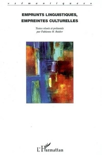 Fabienne Baider et Marilena Karyolemou - Emprunts linguistiques, empreintes culturelles - Actes de la rencontre internationale de Nicosie, 4 décembre 2004.