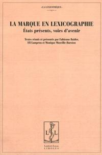 Fabienne Baider et Efi Lamprou - La marque en lexicographie - Etats présents, voies d'avenir.