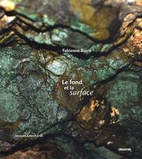 Fabienne Barre - Le fond et la surface - Photographies du bassin minier de Provence.