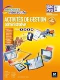 Fabienne Barruol et Ghislaine Besson Chol - Activités de gestion administrative 1re Bac Pro - Pôles 1 2 3 et 4.