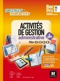 Fabienne Barruol et Ghislaine Besson Chol - Activités de gestion administrative Tle Bac pro gestion administration - Pôles 1, 2, 3, 4.