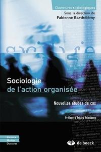 Fabienne Barthélémy - Sociologie de l'action organisée - Nouvelles études de cas.