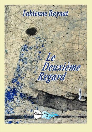 Fabienne Baynat - Le deuxième regard.