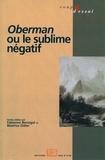 Fabienne Bercegol et Béatrice Didier - Oberman ou le sublime négatif.