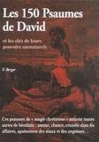 Fabienne Berger - Les 150 Psaumes de David - Et les clés de leurs pouvoirs surnaturels.