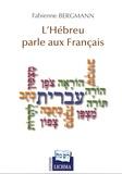 Fabienne Bergmann - L'hébreu parle aux Français.