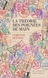 Fabienne Betting - La théorie des poignées de main.