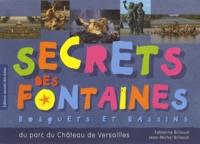 Fabienne Billioud et Jean-Michel Billioud - Secrets des fontaines - Bosquets et bassins du parc du château de Versailles.