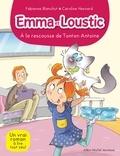 Fabienne Blanchut - A la rescousse de tonton Antoine - Emma et Loustic - tome 6.