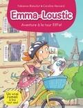 Fabienne Blanchut - Aventure à la Tour Eiffel - Emma et Loustic - tome 2.