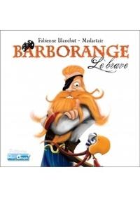 Fabienne Blanchut - Barborange - Le Brave.