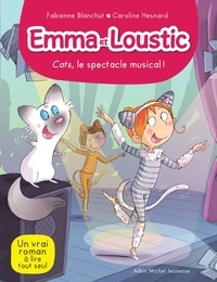 Téléchargement de livres électroniques gratuits recherche pdf Cats le spectacle musical !  - Emma et Loustic - tome 16 RTF 9782226450913 par Fabienne Blanchut