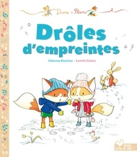 Fabienne Blanchut et Camille Dubois - Drôles d'empreintes.
