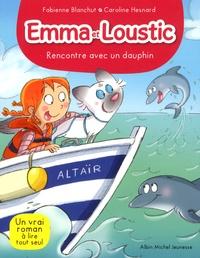 Fabienne Blanchut et Caroline Hesnard - Emma et Loustic Tome 11 : Rencontre avec un dauphin.