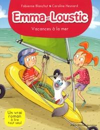 Fabienne Blanchut et Caroline Hesnard - Emma et Loustic Tome 12 : Vacances à la mer.