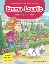 Fabienne Blanchut et Caroline Hesnard - Emma et Loustic Tome 17 : Enquête à Versailles.