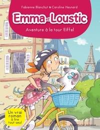 Fabienne Blanchut et Caroline Hesnard - Emma et Loustic Tome 2 : Aventure à la tour Eiffel.