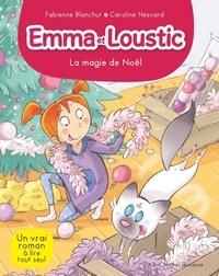Fabienne Blanchut et Caroline Hesnard - Emma et Loustic Tome 8 : La magie de Noël.