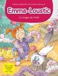 Fabienne Blanchut - La Magie de Noël - Emma et Loustic - tome 8.