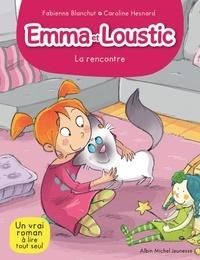 Fabienne Blanchut - La Rencontre - Emma et Loustic - tome 1.