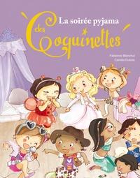 Fabienne Blanchut et Camille Dubois - La soirée pyjama des Coquinettes.