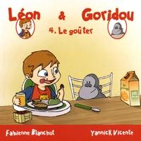 Fabienne Blanchut et Yannick Vicente - Léon & Goridou Tome 4 : Le goûter.