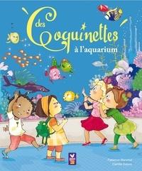 Fabienne Blanchut et Camille Dubois - Les coquinettes à l'aquarium.