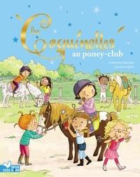 Télécharger google ebooks mobile Les Coquinettes au poney club 9782017869320 PDF par Fabienne Blanchut