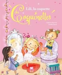 Fabienne Blanchut et Camille Dubois - Lili, la coquette des Coquinettes.