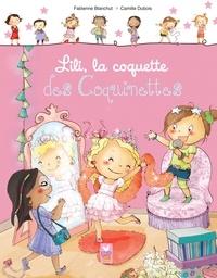 Fabienne Blanchut - Lili, la coquette des coquinettes.