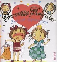 Fabienne Blanchut et Camille Dubois - Princesse parfaite Tome 14 : Zoé est capricieuse.