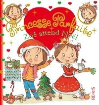 Fabienne Blanchut et Camille Dubois - Princesse parfaite Tome 21 : Zoé attend Noël.