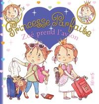 Fabienne Blanchut et Camille Dubois - Princesse parfaite Tome 29 : Zoé prend l'avion.