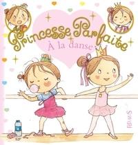 Fabienne Blanchut et Camille Dubois - Princesse parfaite Tome 31 : Zoé à la danse.