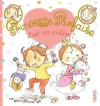 Fabienne Blanchut et Camille Dubois - Princesse parfaite Tome 35 : Zoé en colère !.